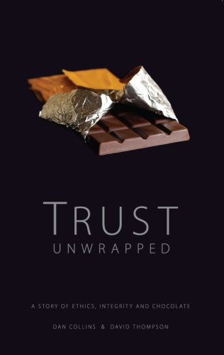 Trust Unwrapped: A Story of Ethics, Integrity: David Thompson, Dan