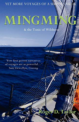 9780955803536: Mingming & the Tonic of Wildness (Voyages of a Simple Sailor)