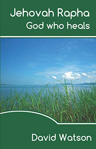 Jehovah Rapha: God Who Heals (Help for the Journey) (9780955809965) by David Watson
