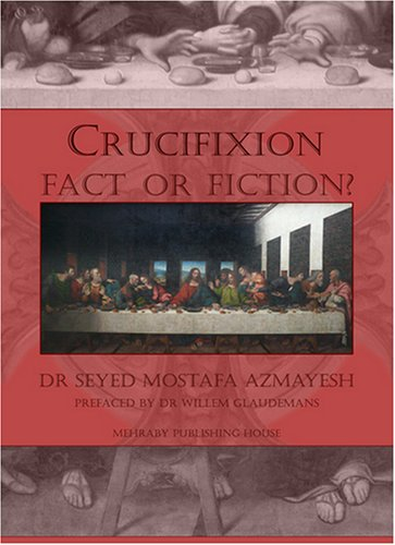 9780955811739: Crucifixion: Fact or Fiction