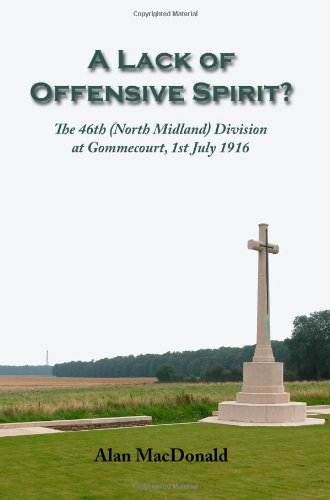 9780955811906: A Lack of Offensive Spirit?: The 46th (North Midland) Division at Gommecourt, 1st July 1916