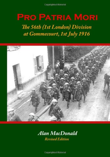 9780955811913: Pro Patria Mori: The 56th (1st London) Division at Gommecourt, 1st July 1916