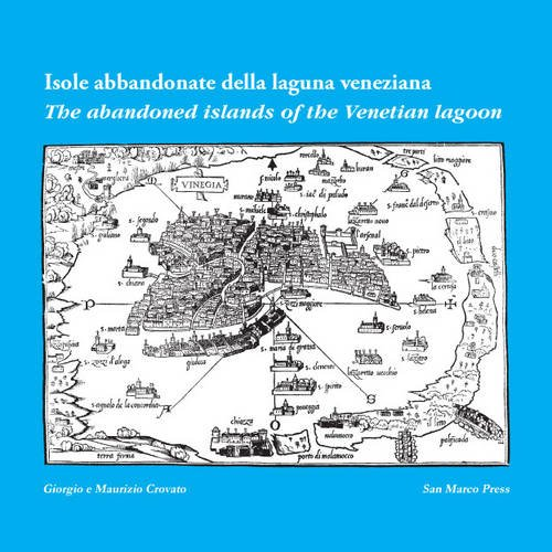 9780955813863: Isole Abbandonate della Laguna / The Abandoned Islands of the Lagoon: Com' Erano E Come Sono / How They Were and How They Are Now