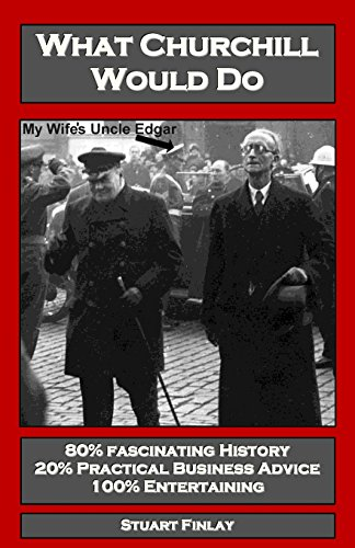 9780955817830: What Churchill Would Do: Practical Business Advice Based on Winston's WW2 Wisdom