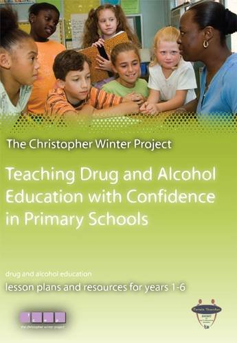 9780955821646: Teaching Drug and Alcohol Education with Confidence in Primary Schools: Lesson Plans and Resources for Years 1 - 6