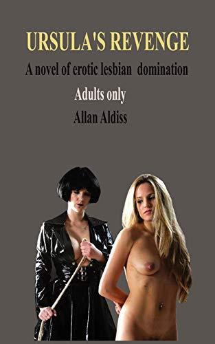 9780955823541: Ursula's Revenge: A novel of Erotic Lesbian Domination