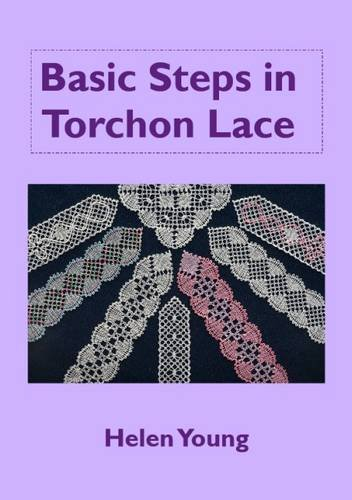 9780955826016: Basic Steps in Torchon Lace: Introduces the Basic Techniques of Torchon Lace Wiith More Simple Patterns.
