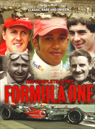 9780955829826: Formula One: the Complete Story: Classic, Rare and Unseen