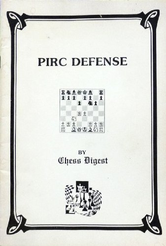 Pirc Defense: Chess Digest