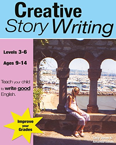 9780955831508: Creative Story Writing (Grades 3-6): Teach Your Child To Write Good English
