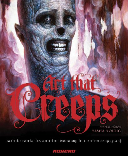 9780955833670: Art that Creeps: Gothic Fantasies and the Macabre in Contemporary Art