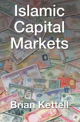 Islamic Capital Markets (Paperback): Brian B. Kettell