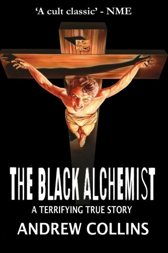 9780955838606: The Black Alchemist: A Terrifying True Story