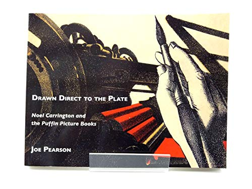 9780955839535: Drawn direct to the plate : Noel Carrington and the Puffin picture books
