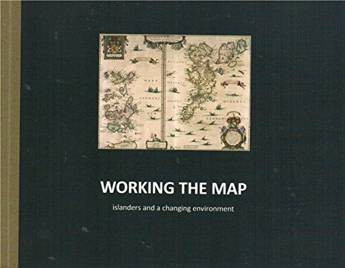 9780955841491: Working the Map: Islanders and a Changing Environment