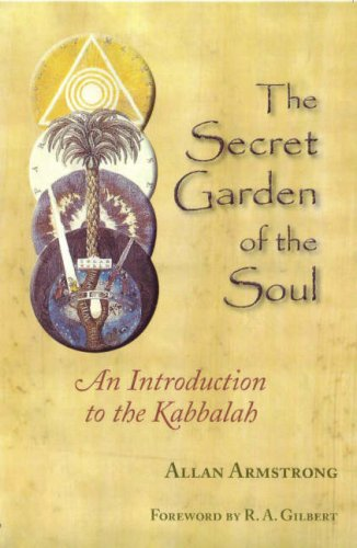 Secret Garden of the Soul: An Introduction to the Kabbalah: ARMSTRONG, ALLAN