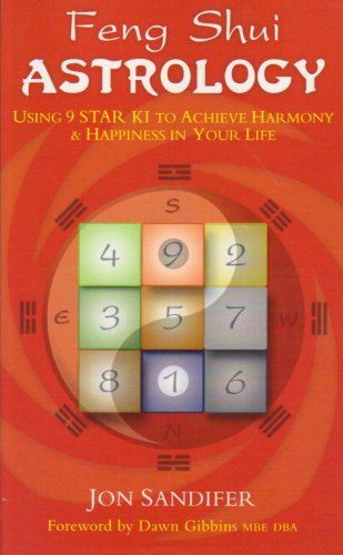 9780955845901: Feng Shui Astrology: Using a Star Ki to Achieve Harmony and Happiness in Your Life