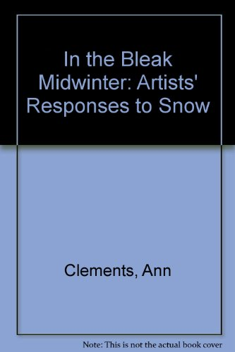 9780955846502: In the Bleak Midwinter: Artists' Responses to Snow
