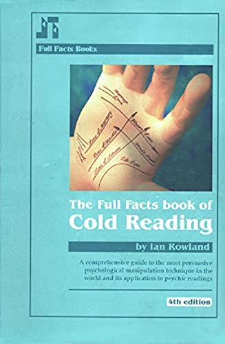9780955847608: The Full Facts Book of Cold Reading: A Comprehensive Guide to the Most Persuasive Psychological Manipulation Technique in the World