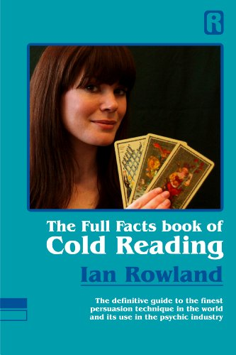 9780955847615: Full Facts Book of Cold Reading: The Definitive Guide to the Finest Persuasion Technique in the World and Its Use in the Psychic Industry