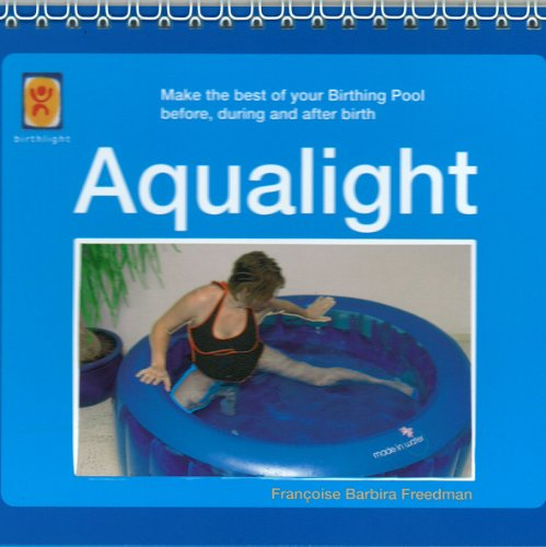 9780955862502: Aqualight: Make the Best of Your Birthing Pool Before, During and After Birth