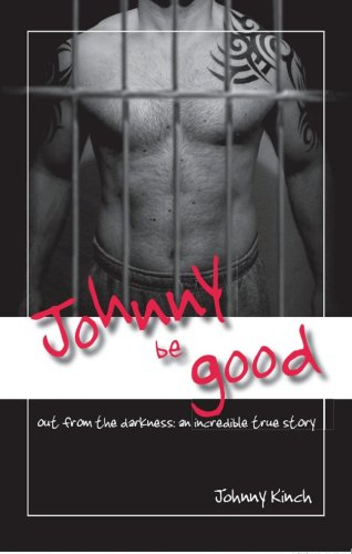 9780955865909: Johnny Be Good: Out from the Darkness - An Incredible True Story