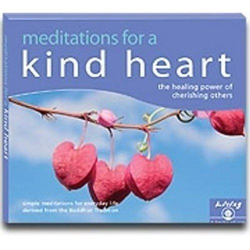 9780955866753: Meditations for a Kind Heart: Finding Happiness Through Cherishing Others (Living Meditation)
