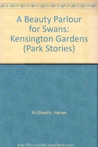 9780955876141: A Beauty Parlour for Swans: Kensington Gardens (Park Stories)