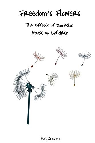 9780955882746: Freedom's Flowers: The Effects of Domestic Abuse on Children.