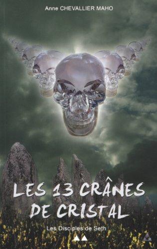 9780955886201: Les 13 cr�nes de cristal, tome 2 : Les disciples de Seth