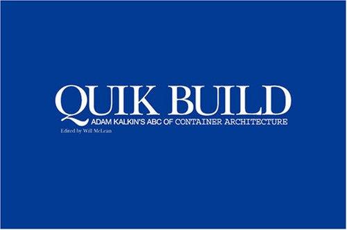 9780955886805: Quik Build: Adam Kalkin's ABC of Container Architecture
