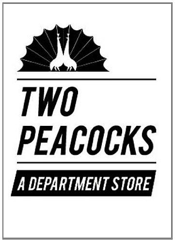 Two Peacocks: A Department Store (9780955886829) by [???]