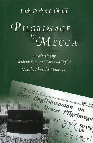 Pilgrimage to Mecca: Evelyn Cobbold
