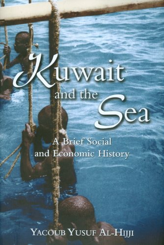 Kuwait and the Sea: A Brief Social and Economic History: Al-Hijji, Yacoub Yusuf
