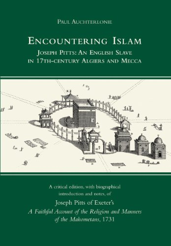 Encountering Islam: Joseph Pitts: An English Slave in 17th-century Algiers and Mecca: Auchterlonie,...