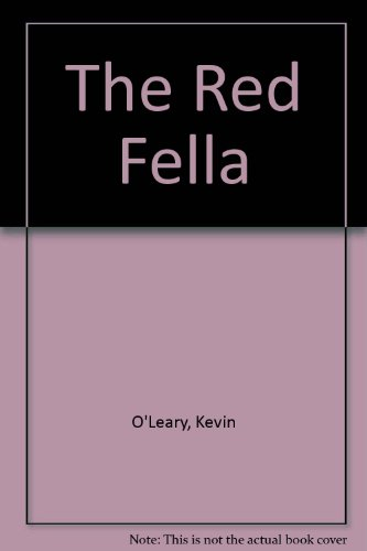 The Red Feller (0955890705) by Kevin O'Leary