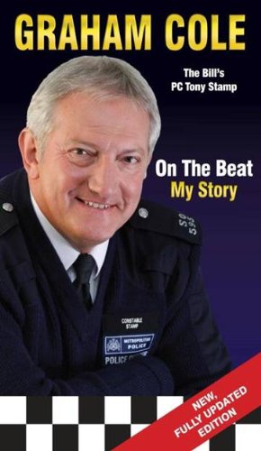 Graham Cole: On the Beat My Story: Graham Cole