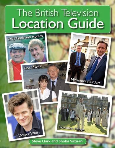 9780955891687: The British Television Location Guide. Steve Clark, Shoba Vazirani