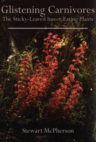 9780955891816: Glistening Carnivores: The Sticky-leaved Insect-eating Plants