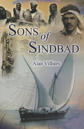 9780955894626: Sons of Sindbad: An Account of Sailing with the Arabs in Their Dhows, in the Red Sea, Round the Coasts of Arabia, and to Zanzibar and T