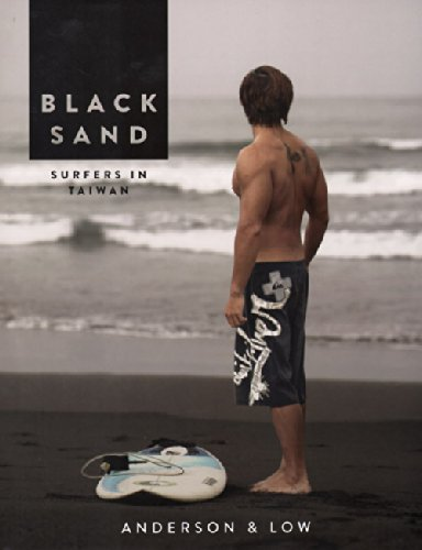 Anderson & Low - Black Sand Surfers In Taiwan: Anderson & Low