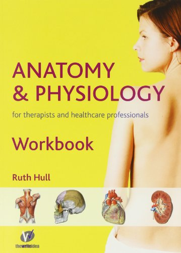 9780955901126: Anatomy and Physiology Workbook: For Therapists and Healthcare Professionals
