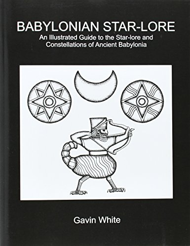 9780955903700: Babylonian Star-Lore. an Illustrated Guide to the Star-Lore and Constellations of Ancient Babylonia