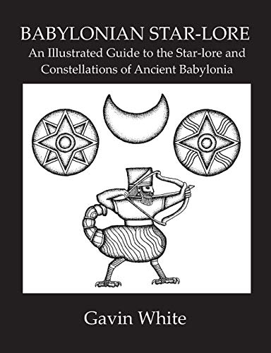 9780955903748: Babylonian Star-lore. An Illustrated Guide to the Star-lore and Constellations of Ancient Babylonia