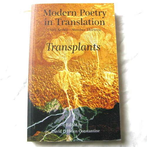 9780955906442: Transplants (Modern Poetry in Translation, Third Series)