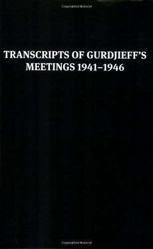9780955909016: Transcripts of Gurdjieff's Meetings 1941-1946