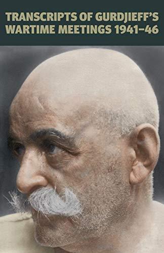 9780955909054: Transcripts of Gurdjieff's Meetings 1941-1946