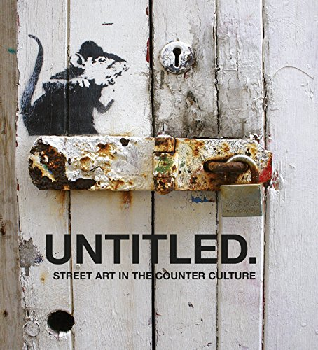 9780955912108: Untitled - Street Art in the Counter Culture /Anglais