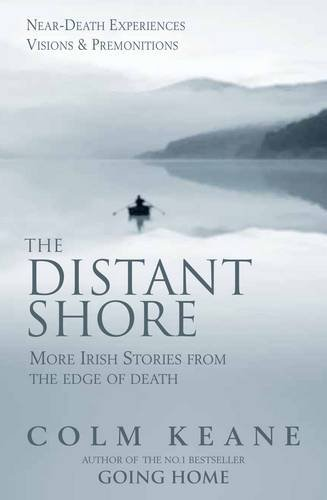 9780955913327: The Distant Shore: More Irish Stories from the Edge of Death - Near-death Experiences, Visions and Premonitions