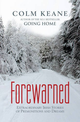 9780955913334: Forewarned: Extraordinary Irish Stories of Premonitions and Dreams